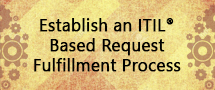 LearnChase Best How to Establish an ITIL Based Request Fulfillment Process for ITIL Online Training