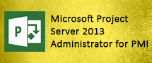 LearnChase Best Microsoft Project Server 2013 Administrator for PMI Online Training