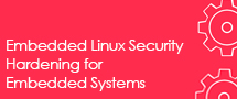 LearnChase  Comprehensive Embedded Linux Security for Embedded Systems Online Training
