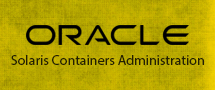 LearnChase Oracle Solaris Containers Administration Online Training
