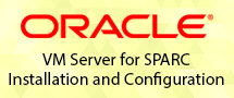 LearnChase Oracle VM Server for SPARC Installation and Configuration (LDOM) Online Training