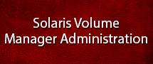 LearnChase Solaris Volume Manager Administration Online Training